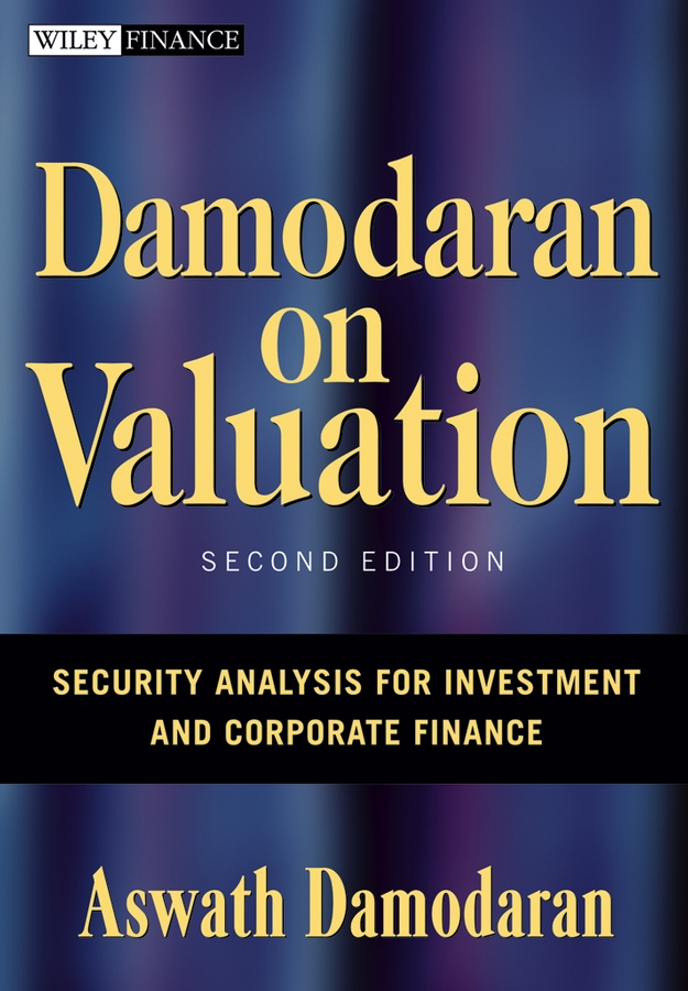 Aswath Damodaran Damodaran on Valuation. Security Analysis for Investment and Corporate Finance abrams jay b quantitative business valuation a mathematical approach for today s professionals