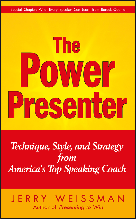 Jerry Weissman The Power Presenter. Technique, Style, and Strategy from America's Top Speaking Coach кровать из массива дерева hoba life 1 8