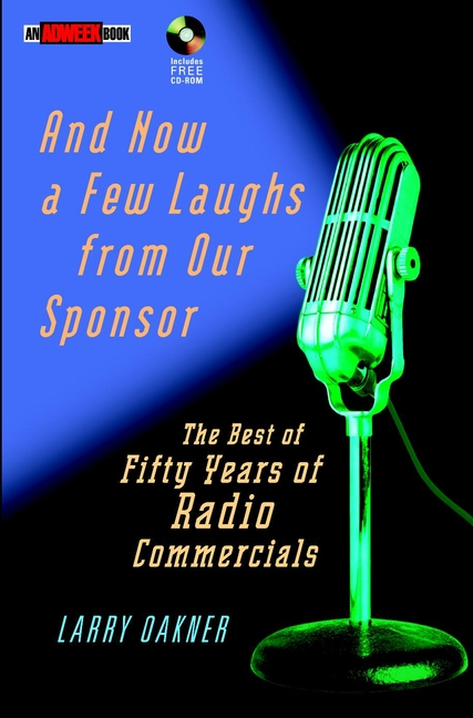 Larry Oakner And Now a Few Laughs from Our Sponsor. The Best of Fifty Years of Radio Commercials жакет mango kids жакет