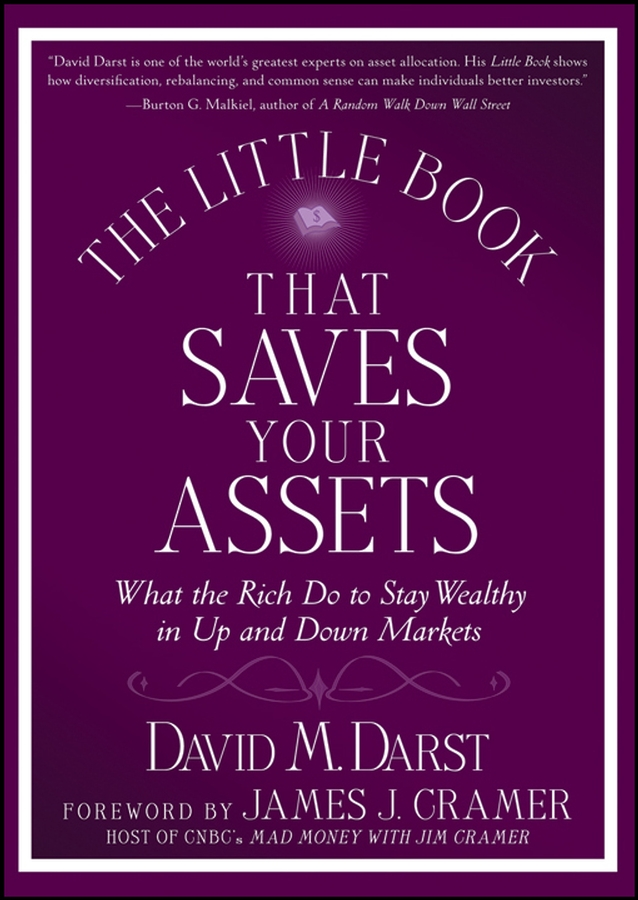 David M. Darst The Little Book that Saves Your Assets. What the Rich Do to Stay Wealthy in Up and Down Markets jerome booth emerging markets in an upside down world challenging perceptions in asset allocation and investment
