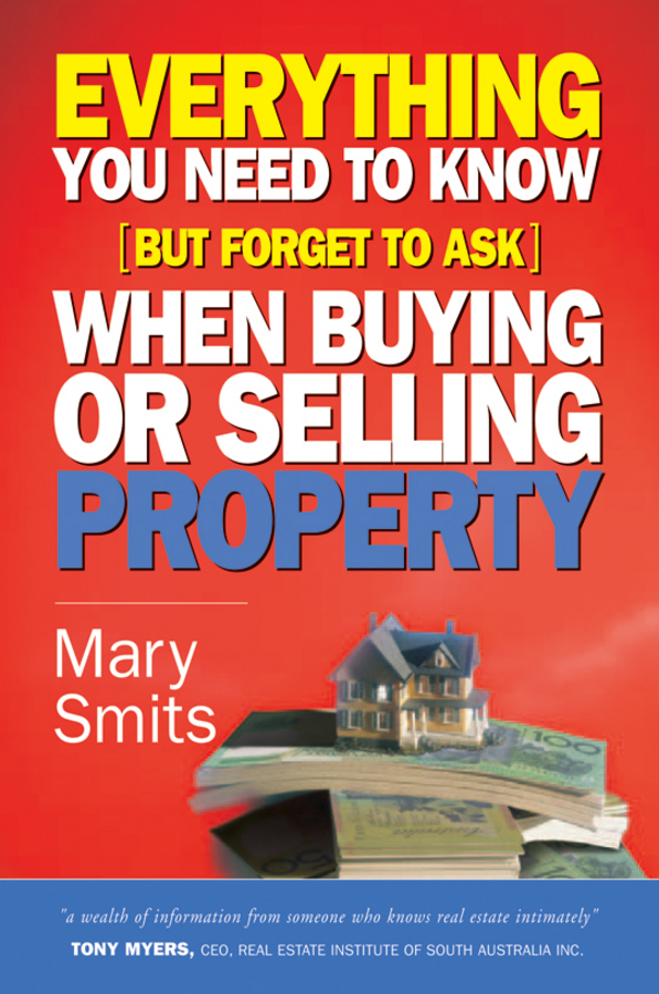 Mary Smits Everything You Need to Know (But Forget to Ask) When Buying or Selling Property david finkel buying real estate without cash or credit