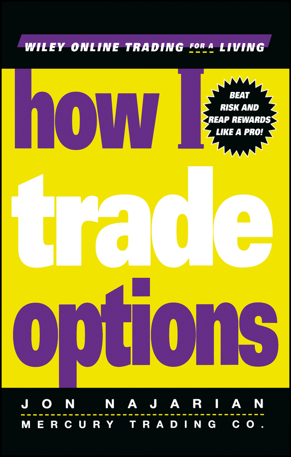 Jon Najarian How I Trade Options david nassar s ordinary people extraordinary profits how to make a living as an independent stock options and futures trader