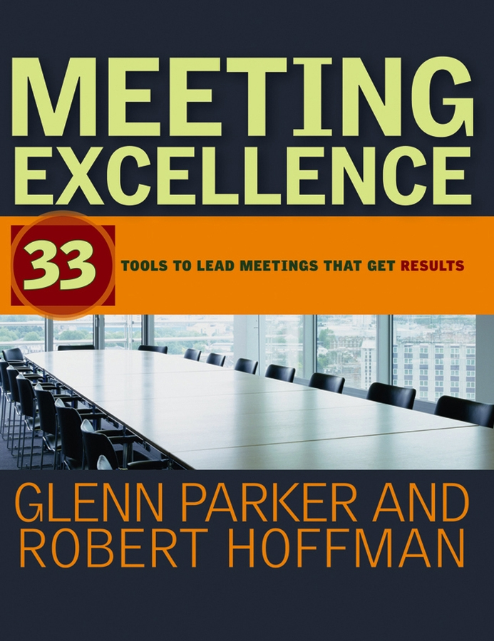 Robert Hoffman Meeting Excellence. 33 Tools to Lead Meetings That Get Results mxm fan meeting singapore