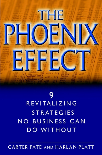 Carter Pate The Phoenix Effect. 9 Revitalizing Strategies No Business Can Do Without aswath damodaran investment philosophies successful strategies and the investors who made them work