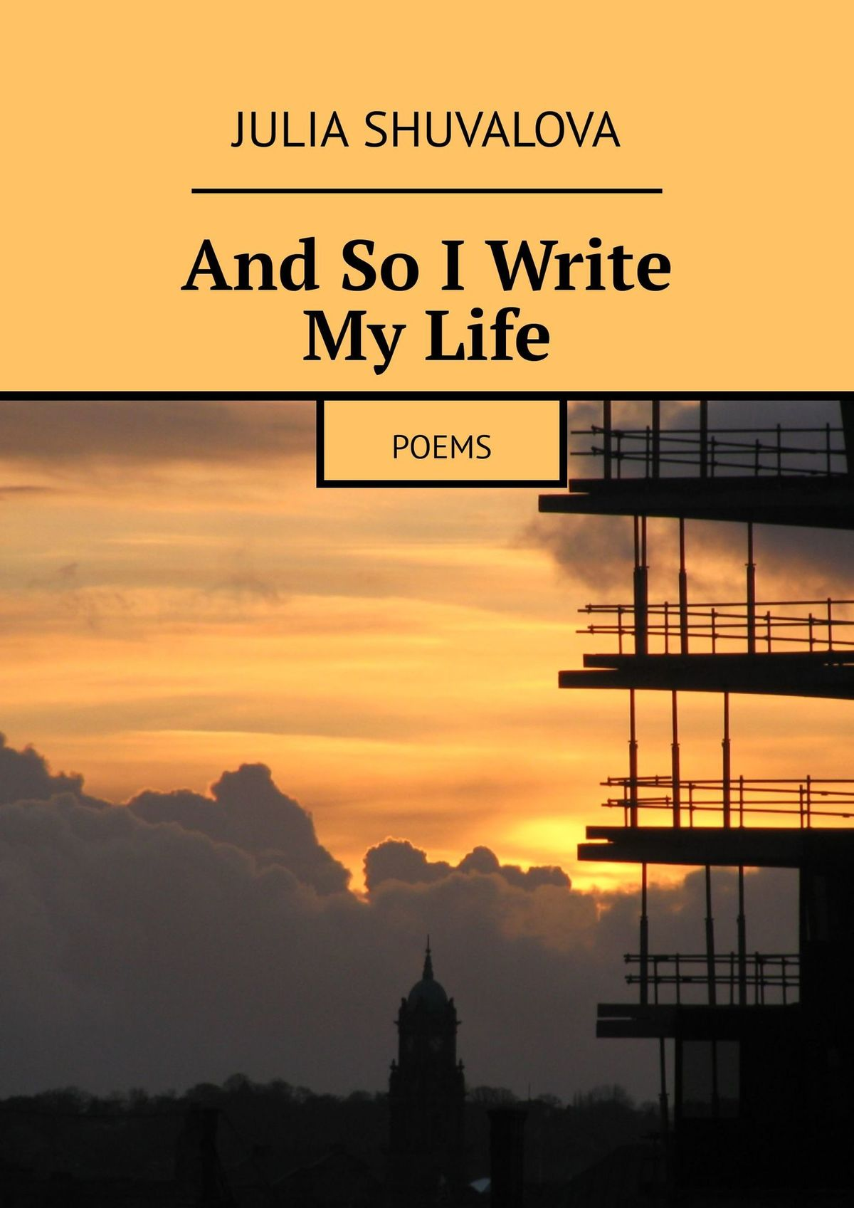 Julia Shuvalova And So I Write My Life. Poems my day and age selected poems