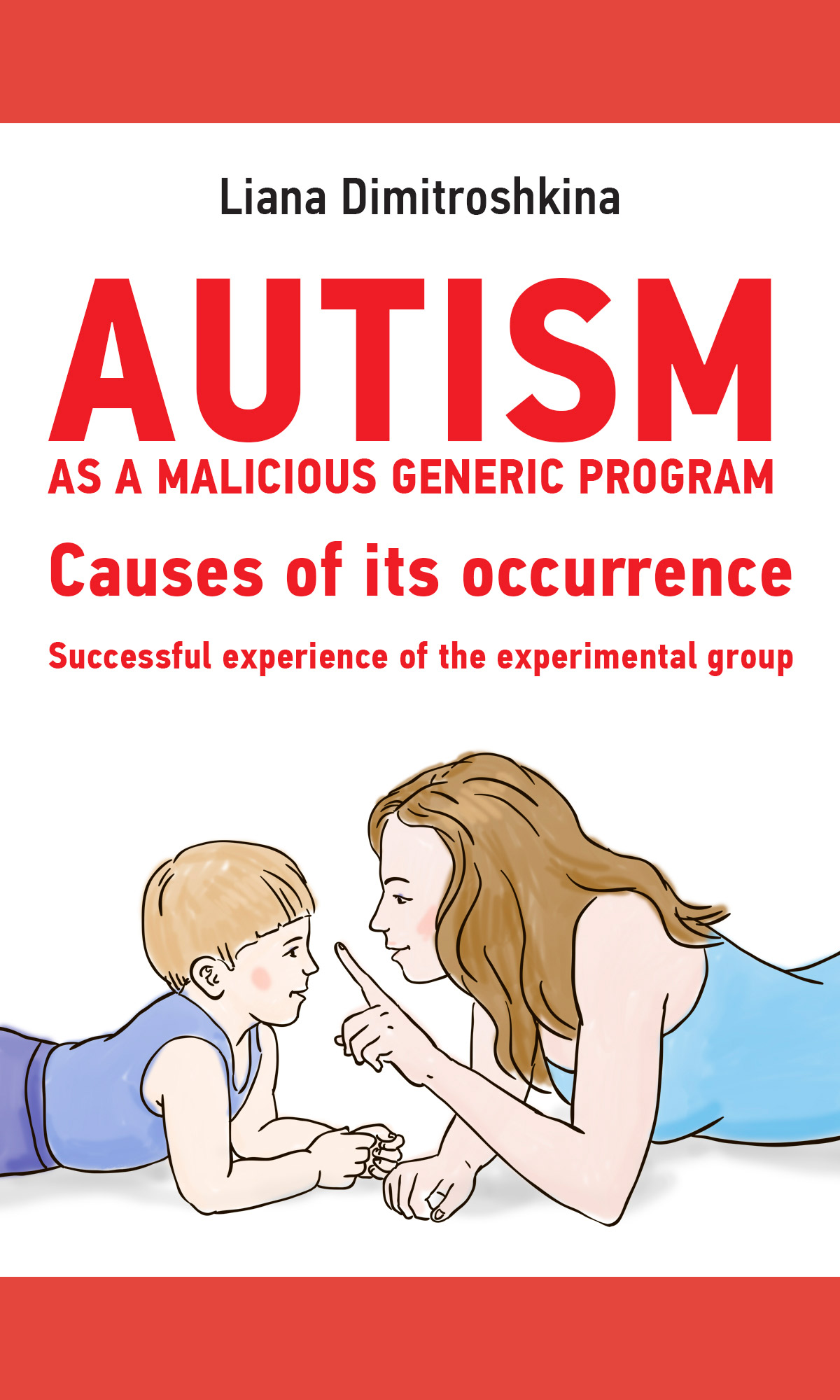 Лиана Димитрошкина Autism as a malicious generic program. Causes of its occurrence. Successful experience of the experimental group what constitutes an appropriate education for autistic children