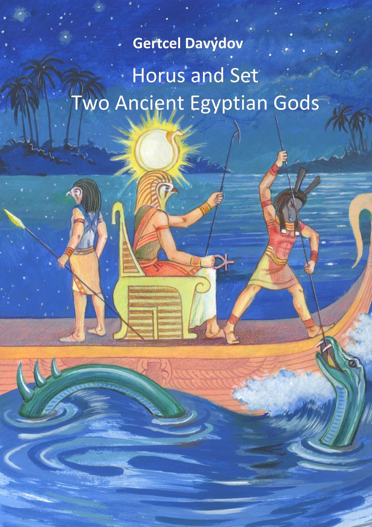 Gertz (Gertcel) Davydov Horus and Set: Two Ancient Egyptian Gods