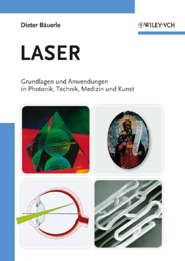 Dieter Bauerle Laser. Grundlagen und Anwendungen in Photonik, Technik, Medizin und Kunst ernest renan christus in der kunst
