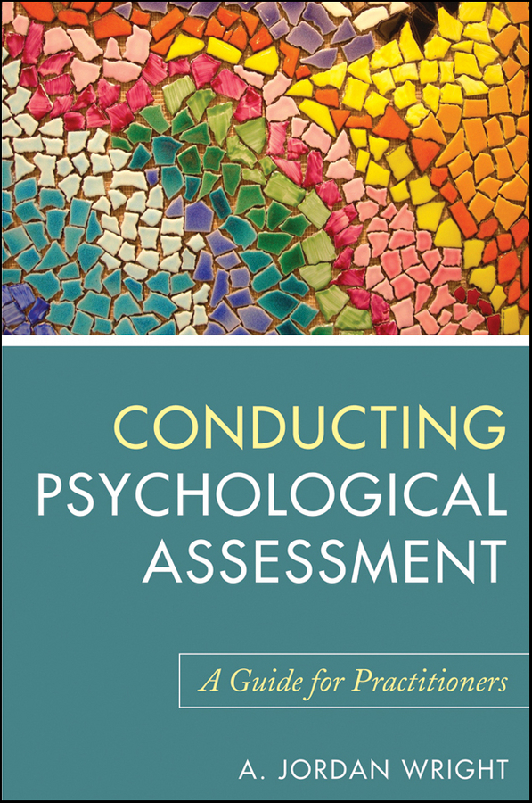 A. Wright Jordan Conducting Psychological Assessment. A Guide for Practitioners