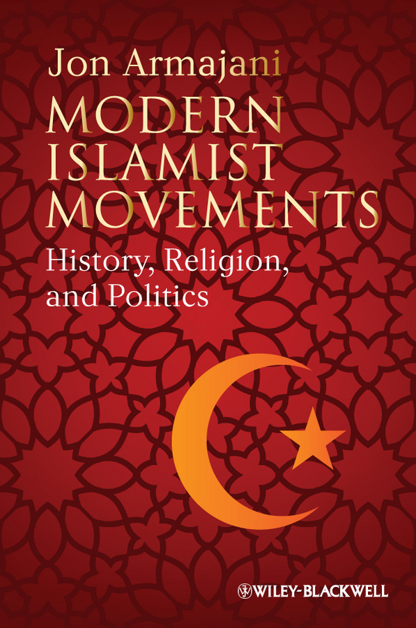Jon Armajani Modern Islamist Movements. History, Religion, and Politics islamic banking efficiency