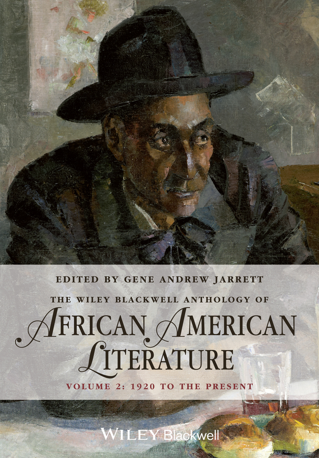 Gene Jarrett Andrew The Wiley Blackwell Anthology of African American Literature, Volume 2. 1920 to the Present designing a campus for african american females