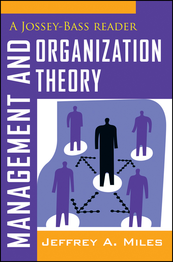 Фото - Jeffrey Miles A. Management and Organization Theory. A Jossey-Bass Reader hugo diemer industrial organization and management