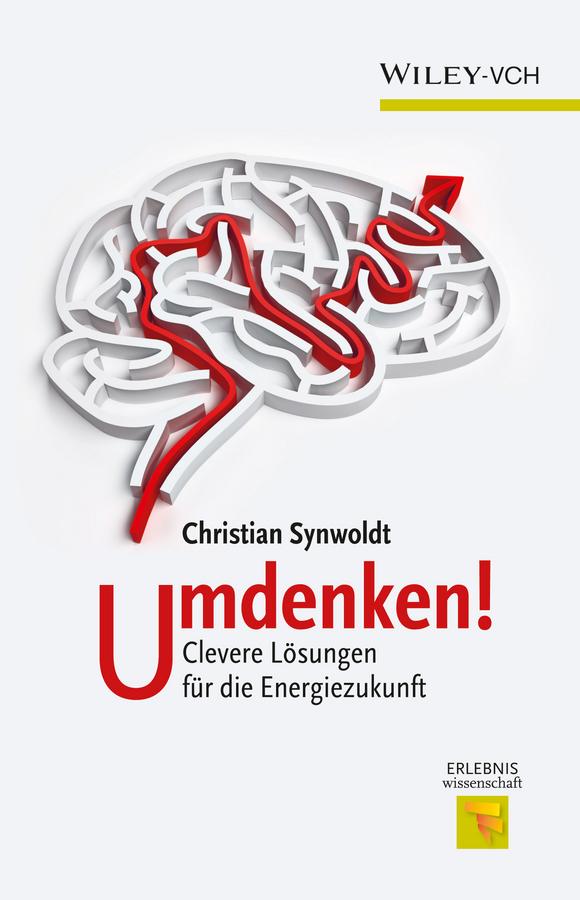 цена на Christian Synwoldt Umdenken!. Clevere Lösungen für die Energiezukunft
