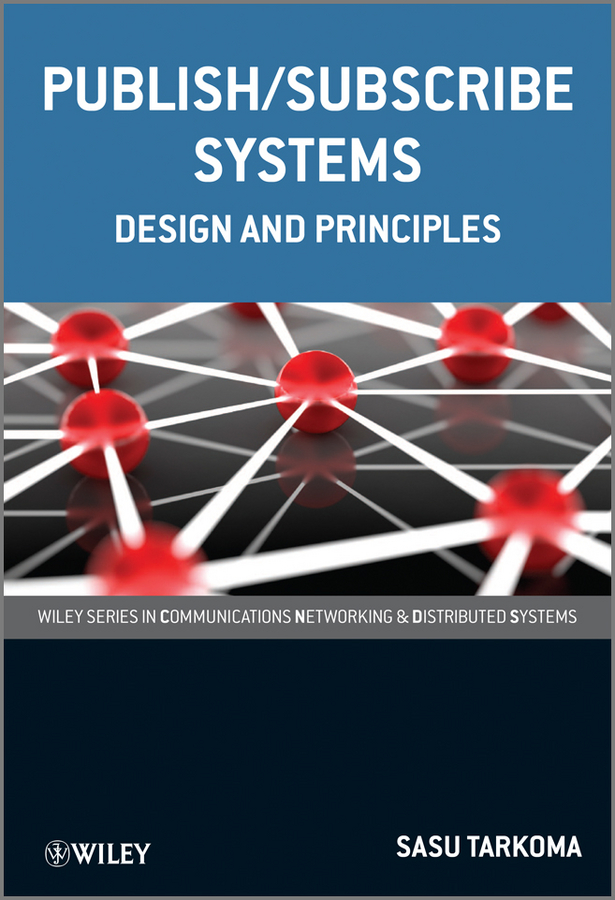 Sasu Tarkoma Publish / Subscribe Systems. Design and Principles mizanur rahman php 7 data structures and algorithms