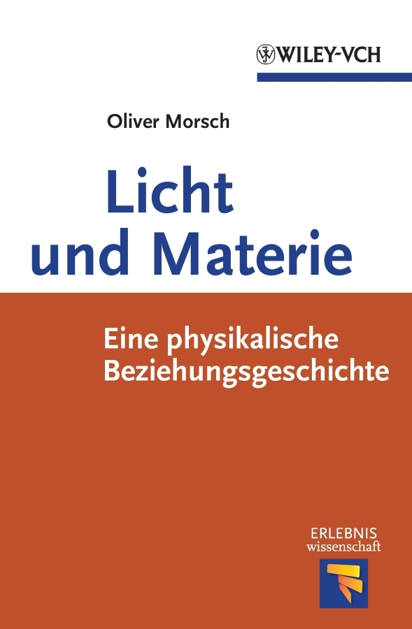 Oliver Morsch Licht und Materie. Eine Physikalische Beziehungsgeschichte j lorber jakob lorber wegweiser ins neu salems licht teil 3