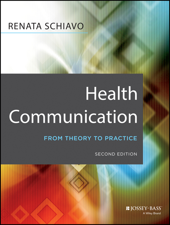 Renata Schiavo Health Communication. From Theory to Practice