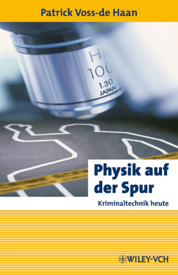 Patrick Haan Voss-de Physik auf der Spur. Kriminaltechnik heute douglas ubelaker h forensic science current issues future directions