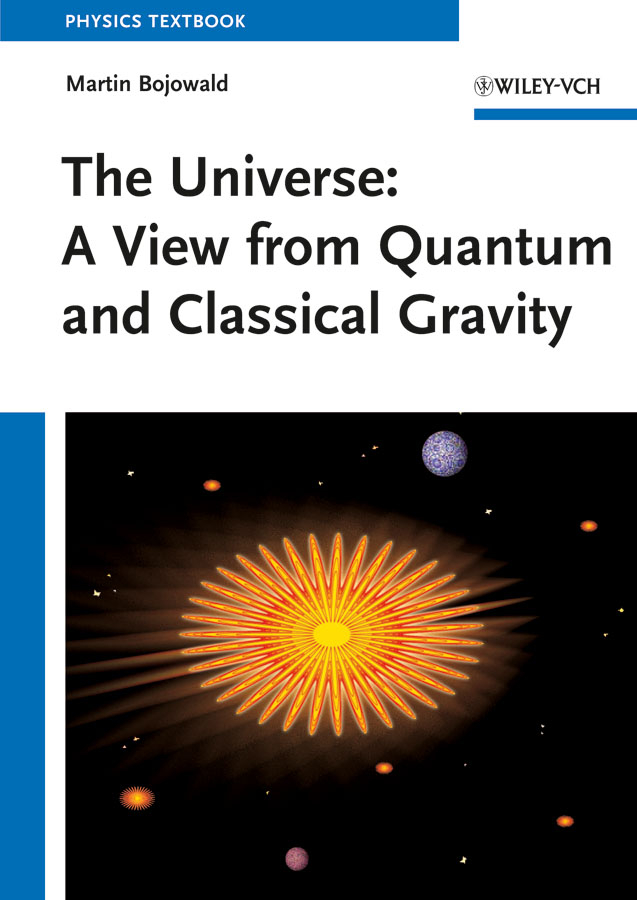 Martin Bojowald The Universe. A View from Classical and Quantum Gravity mcat physics and math review