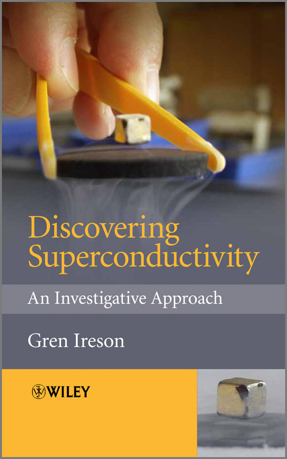 Gren Ireson Discovering Superconductivity. An Investigative Approach 1pc used yokogaea ea9 a