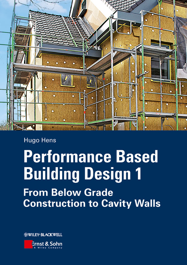 Hugo S. L. Hens Performance Based Building Design 1. From Below Grade Construction to Cavity Walls недорго, оригинальная цена
