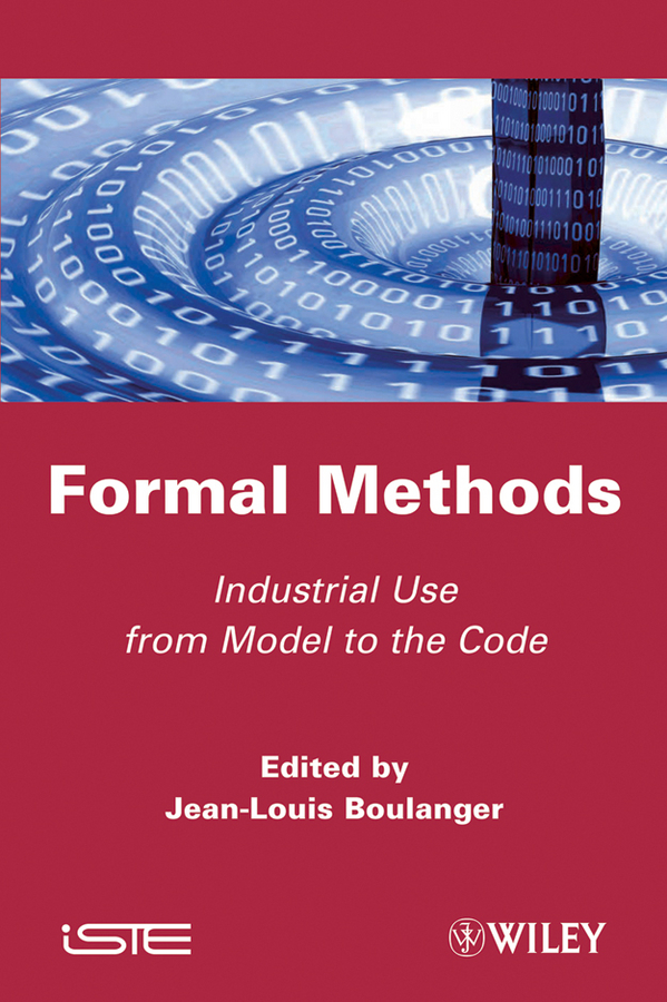 Jean-Louis Boulanger Formal Methods. Industrial Use from Model to the Code