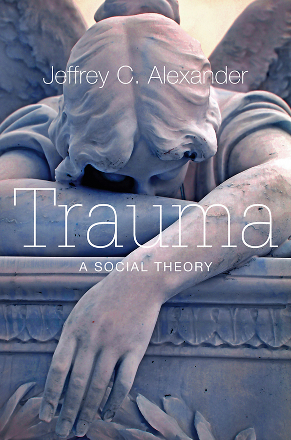 Jeffrey C. Alexander Trauma. A Social Theory malcolm kemp extreme events robust portfolio construction in the presence of fat tails isbn 9780470976791