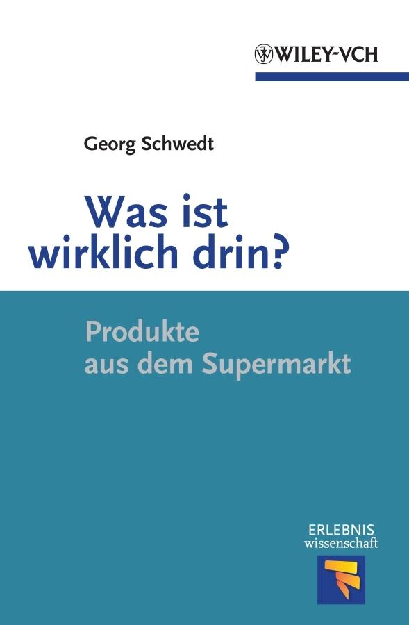 Prof. Schwedt Georg Was ist wirklich drin? Produkte aus dem Supermarkt georg busolt die griechischen staats kriegs und privataltertumer german edition