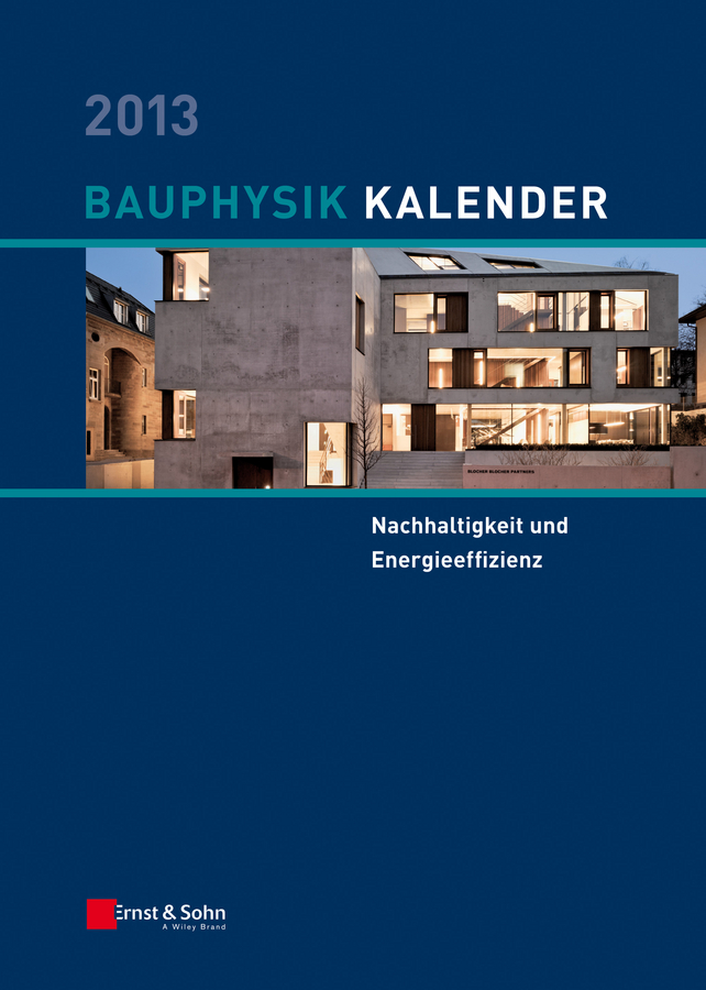 Nabil Fouad A. Bauphysik-Kalender 2013. Schwerpunkt - Nachhaltigkeit und Energieeffizienz rubén morawicki o handbook of sustainability for the food sciences