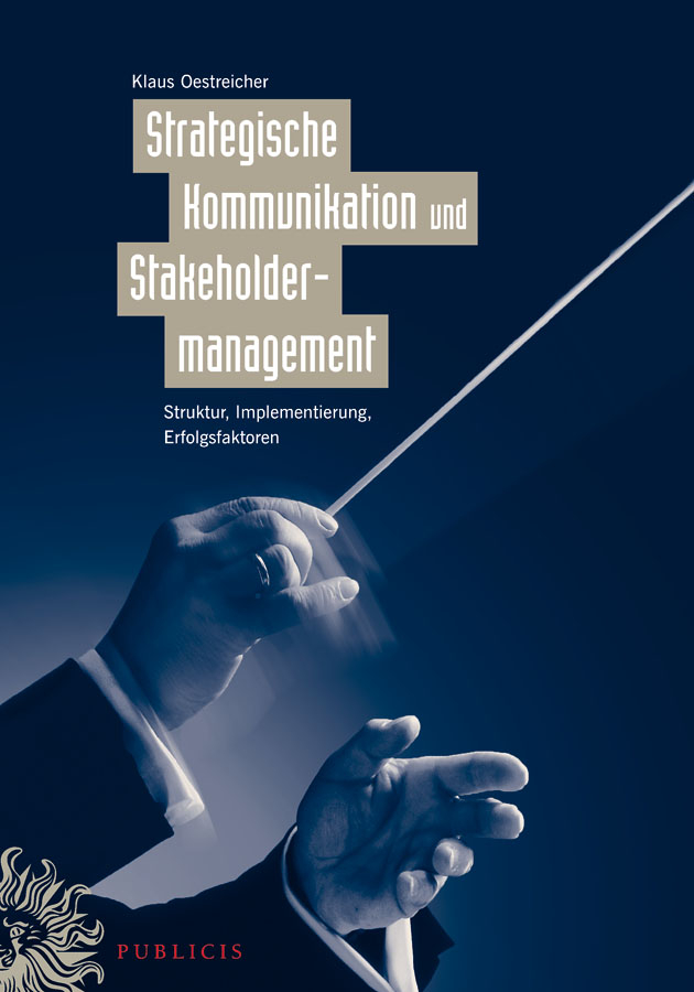 Klaus Oestreicher Strategische Kommunikation und Stakeholdermanagement. Struktur, Implementierung, Erfolgsfaktoren pascal florczyk marketing in der fitnessbranche preismanagement kooperationen strategische analysemethoden corporate identity und digitalisierung