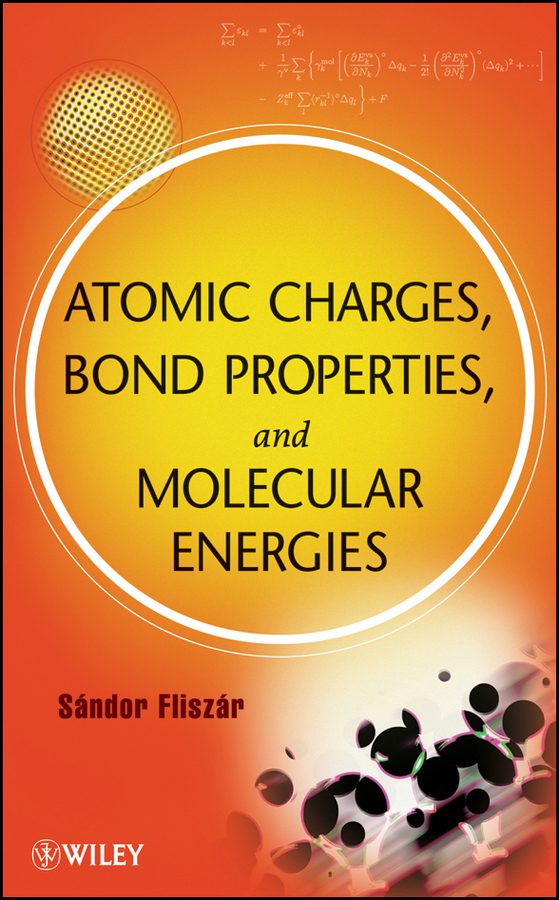 Sandor Fliszar Atomic Charges, Bond Properties, and Molecular Energies benoit robyns electricity production from renewables energies