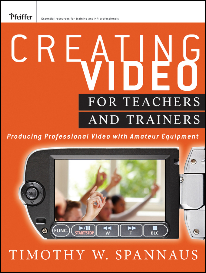 Tim Spannaus Creating Video for Teachers and Trainers. Producing Professional Video with Amateur Equipment jeruan new 7 inch video door phone intercom system doorphone video recording doorbell speaker intercom
