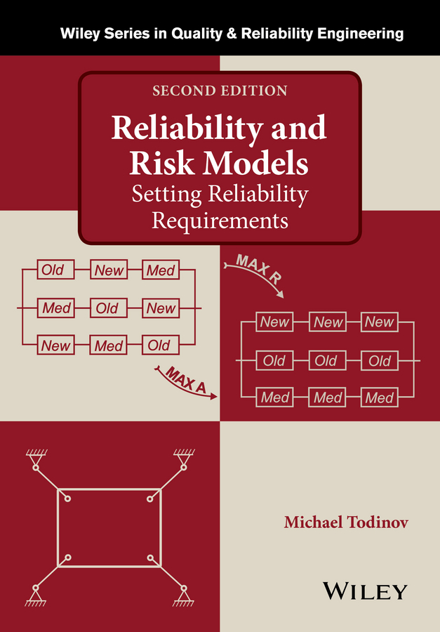 Michael Todinov Reliability and Risk Models. Setting Reliability Requirements optimization based filtering of random valued impulses