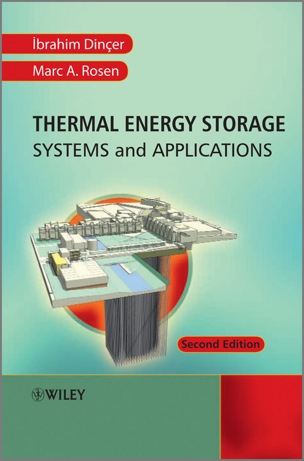 Ibrahim Dincer Thermal Energy Storage. Systems and Applications ibrahim dincer thermal energy storage systems and applications