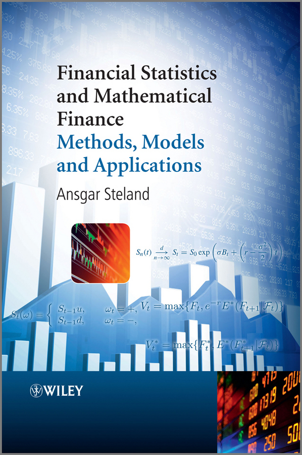 Ansgar Steland Financial Statistics and Mathematical Finance. Methods, Models and Applications applications of stochastic models in finance