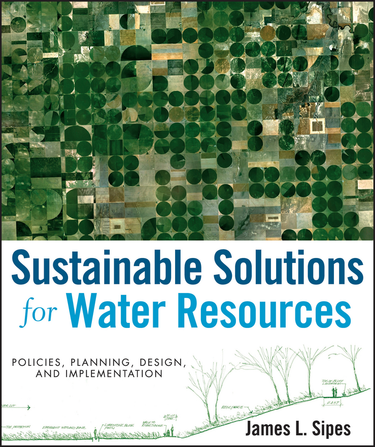 все цены на James Sipes L. Sustainable Solutions for Water Resources. Policies, Planning, Design, and Implementation