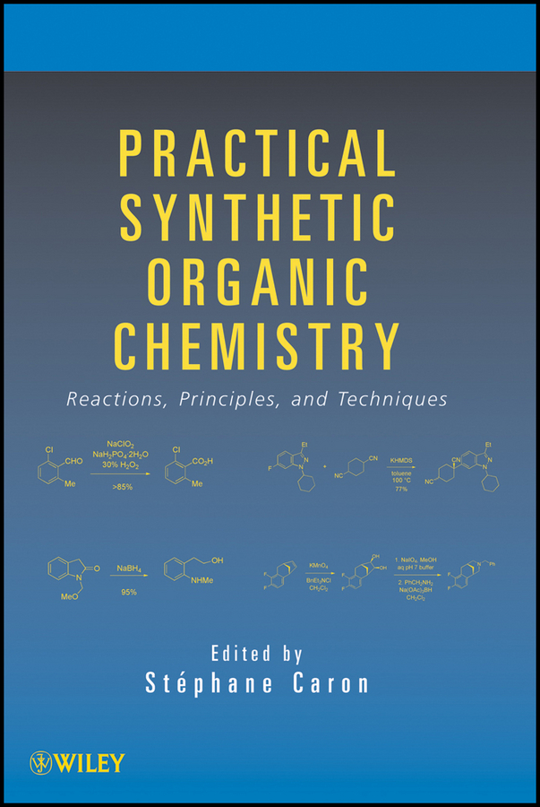 Stéphane Caron Practical Synthetic Organic Chemistry. Reactions, Principles, and Techniques vertex vertex s104 blue