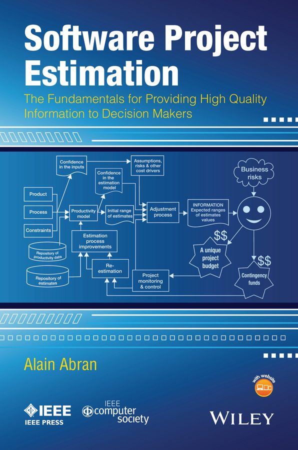 Alain Abran Software Project Estimation. The Fundamentals for Providing High Quality Information to Decision Makers concepts