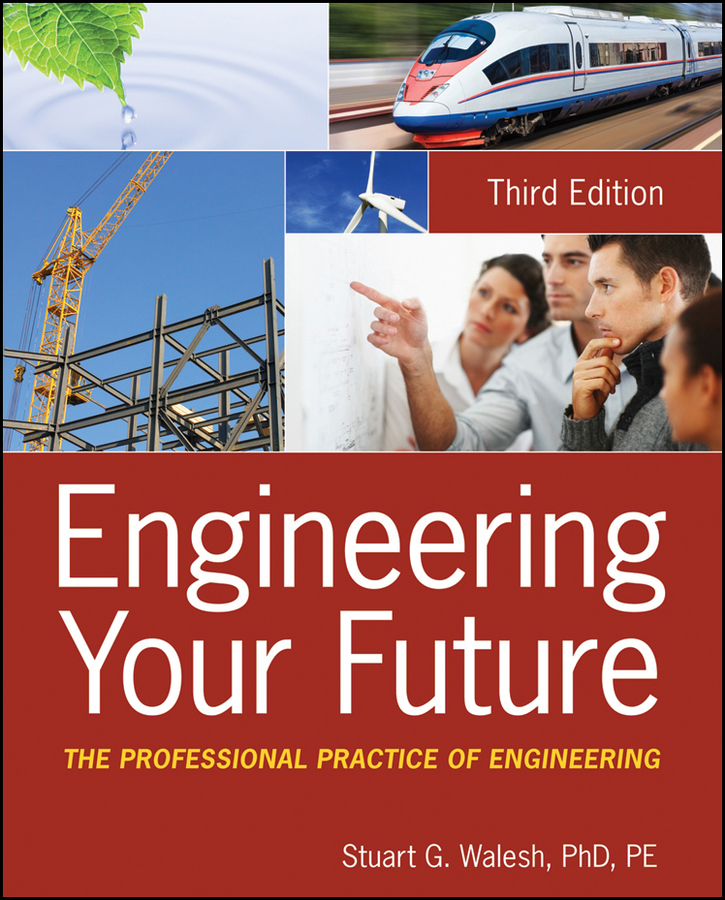 Stuart Walesh G. Engineering Your Future. The Professional Practice of Engineering