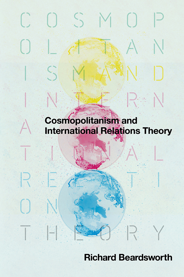 Richard Beardsworth Cosmopolitanism and International Relations Theory motti regev pop rock music aesthetic cosmopolitanism in late modernity