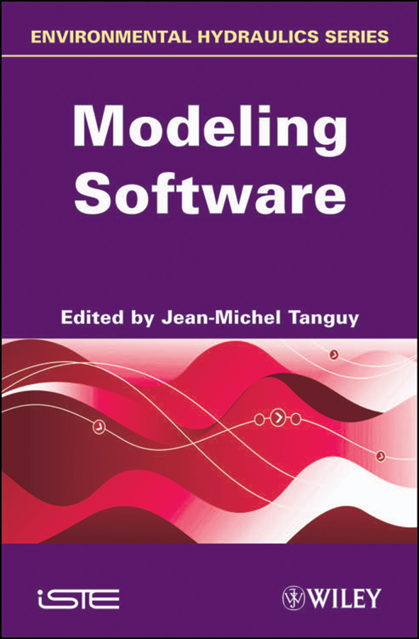 Jean-Michel Tanguy Environmental Hydraulics. Modeling Software all new x men volume 6