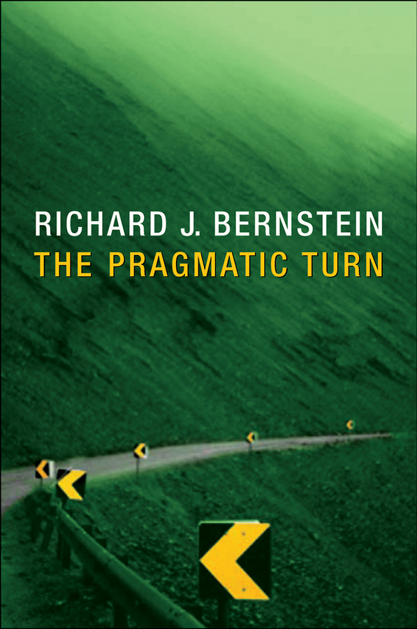 Richard Bernstein J. The Pragmatic Turn pragmatism for the perplexed
