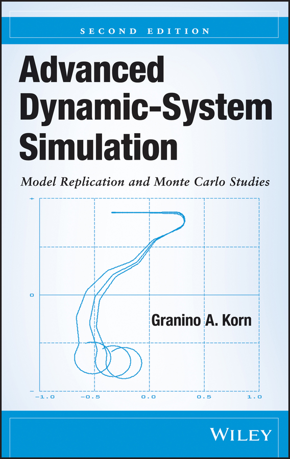 Granino Korn A. Advanced Dynamic-System Simulation. Model Replication and Monte Carlo Studies solution of an optimal control problem using neural networks