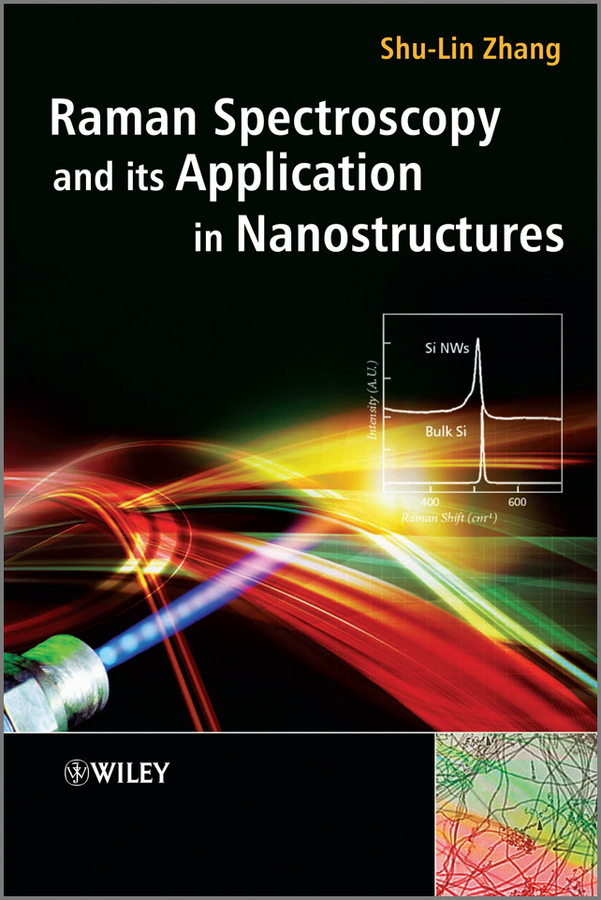 Shu-Lin Zhang Raman Spectroscopy and its Application in Nanostructures peter vandenabeele practical raman spectroscopy an introduction