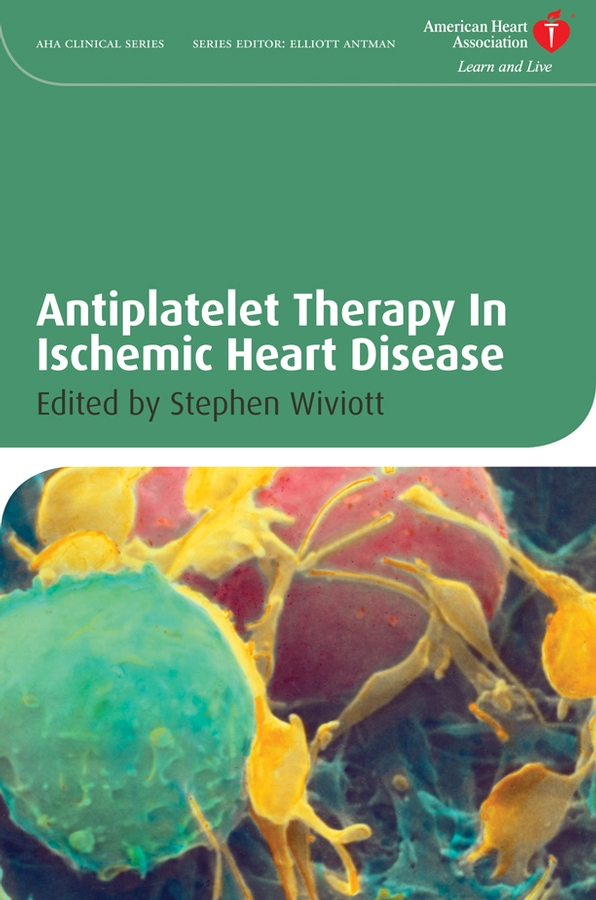 Stephen Wiviott D. Antiplatelet Therapy In Ischemic Heart Disease цена