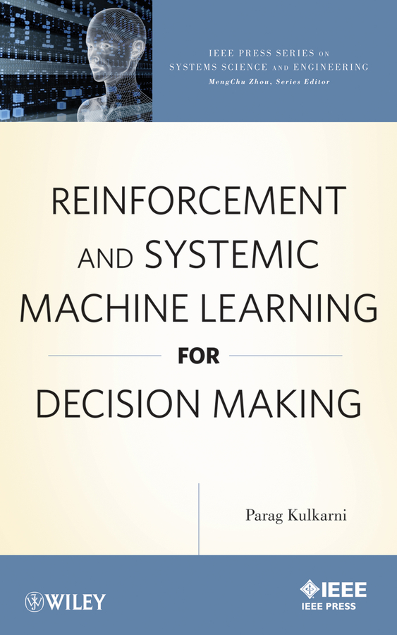 Parag Kulkarni Reinforcement and Systemic Machine Learning for Decision Making four holes round ice making machine