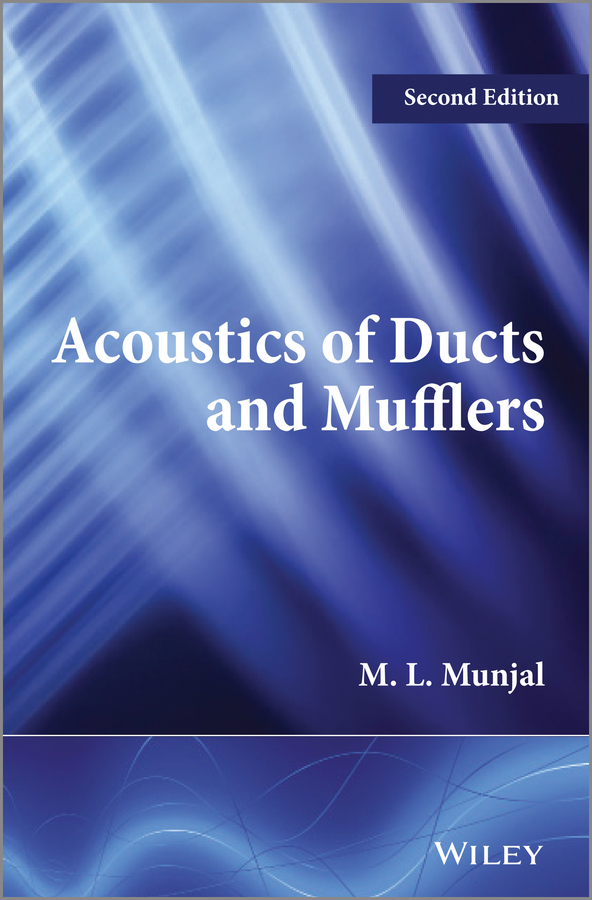 M. L. Munjal Acoustics of Ducts and Mufflers