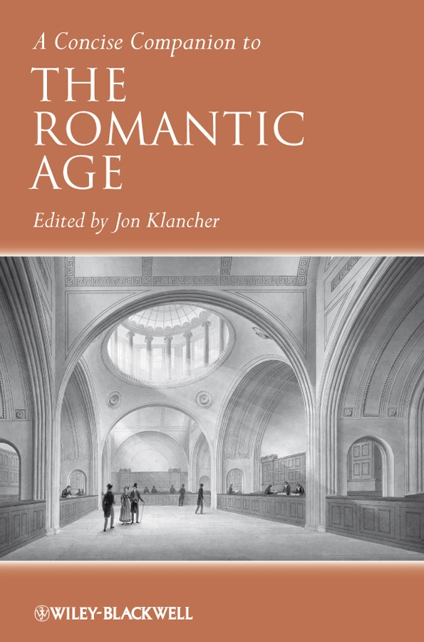 Jon Klancher A Concise Companion to the Romantic Age