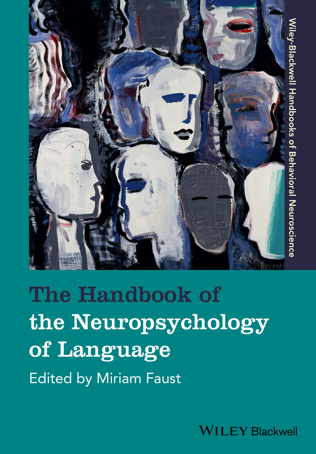 Miriam Faust The Handbook of the Neuropsychology of Language william o grady the handbook of language emergence