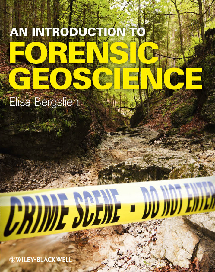 Elisa Bergslien An Introduction to Forensic Geoscience цена и фото