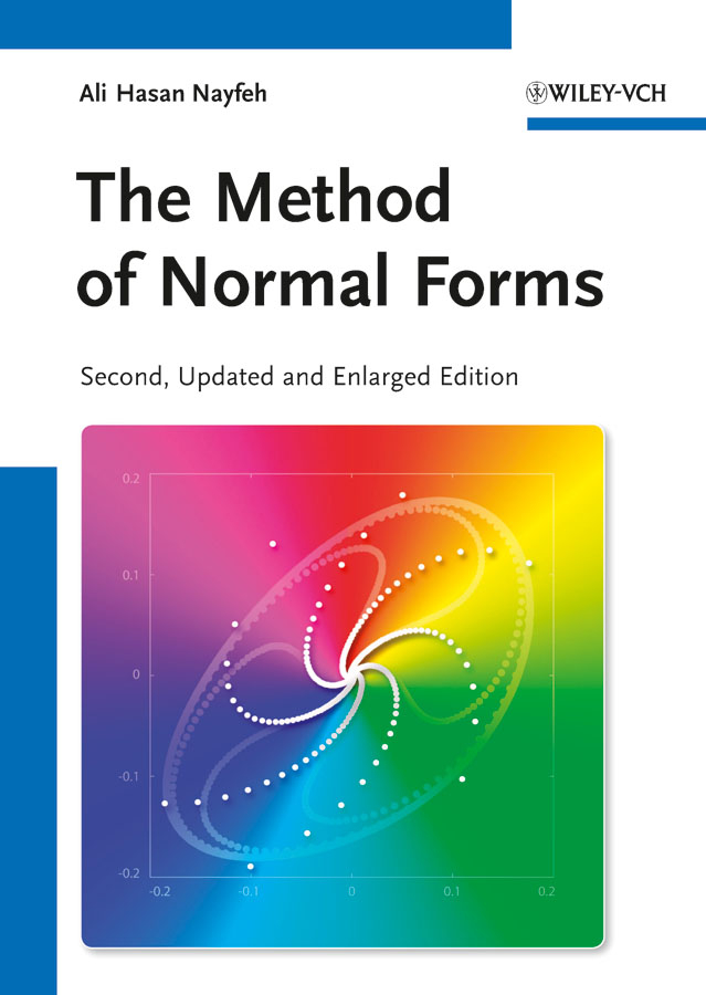 Ali Nayfeh H. The Method of Normal Forms pesenson misha meyer multiscale analysis and nonlinear dynamics from genes to the brain